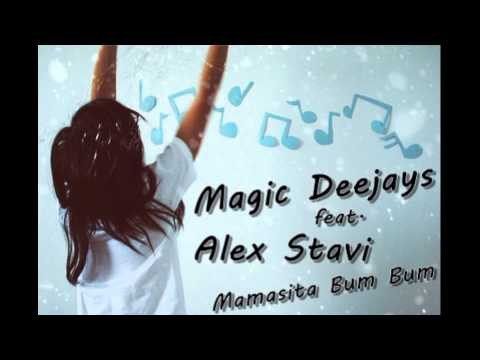 Magic Deejays feat Alex Stavi - Mamasita Bum Bum(Radio edit)