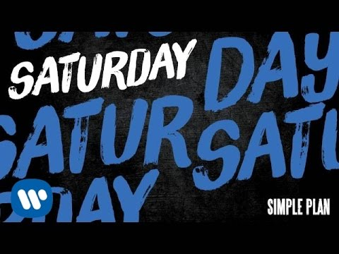 Simple Plan - Saturday [Official Audio]