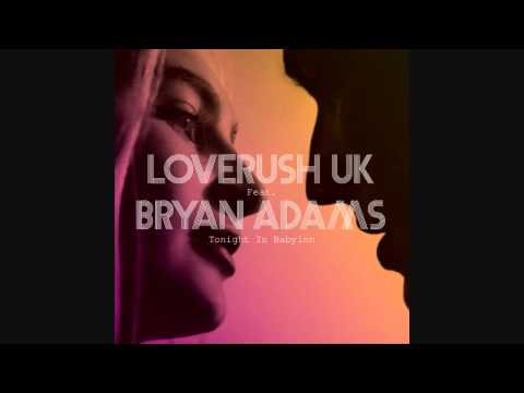 Loverush UK! Feat Bryan Adams - Tonight In Babylon (Original Mix)