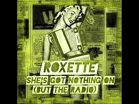 Roxette - She's got nothing on (but the radio) [STRiP-T REMiX]