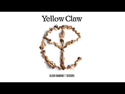 Yellow Claw - Blood Diamond Ft. Serebro