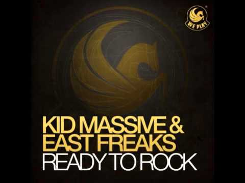 Kid Massive & East Freaks - Ready To Rock (Radio Edit)