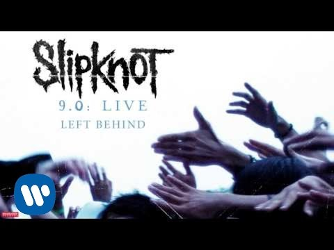 Slipknot - Left Behind LIVE (Audio)
